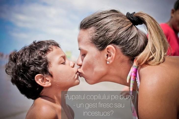 Pupatul copilului pe buze - un gest firesc sau incestuos?